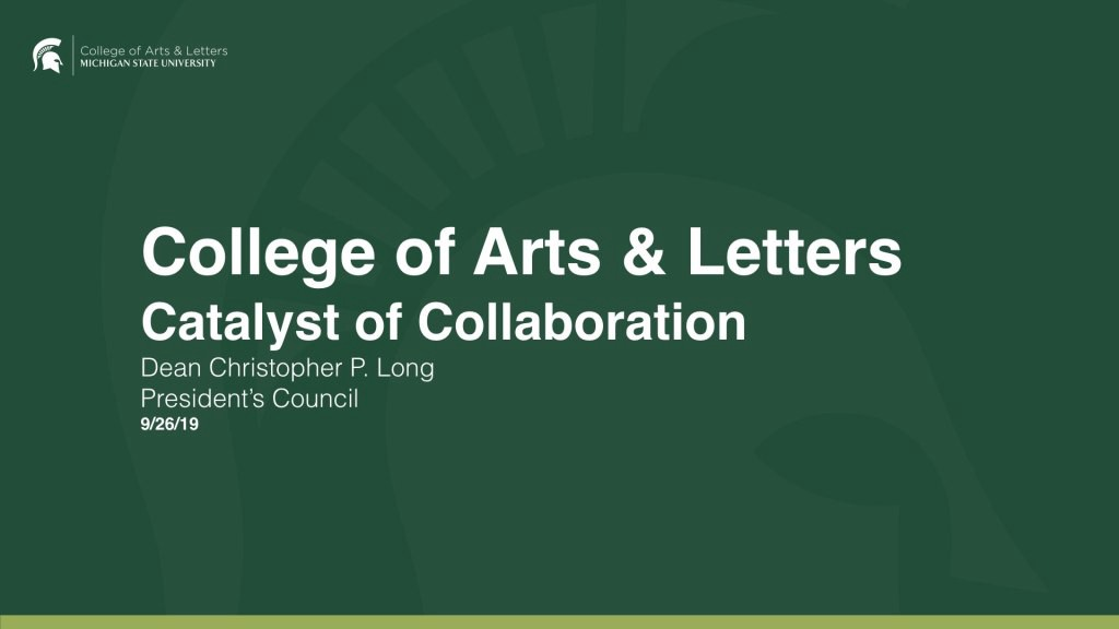 "green graphic that read ""College of Arts & Letters Catalyst of Collaboration"""