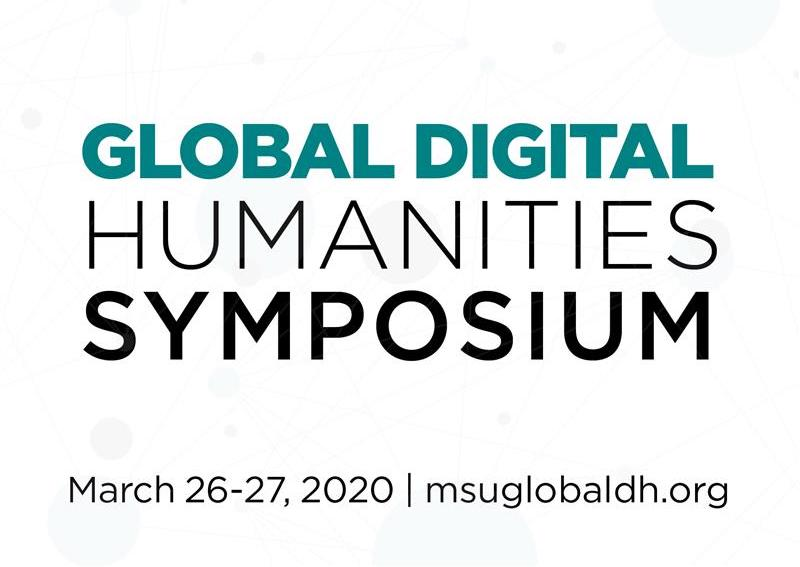a informational graphic that reads 'global digital humanities symposium' and gives the event's details