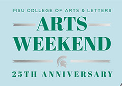 2019 MSU Arts Weekend June 28-30