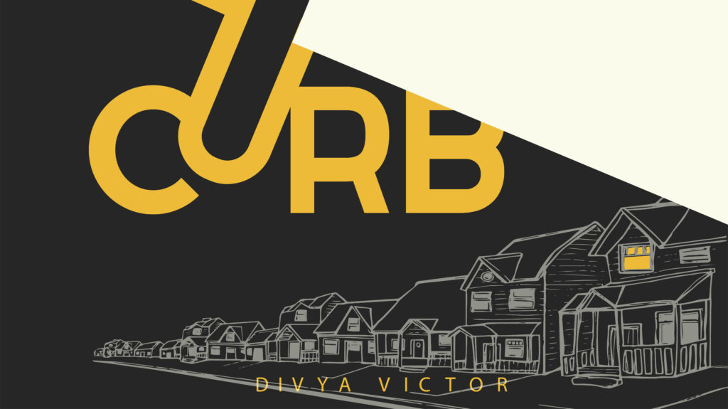 """Graphic of a book cover. The word """"Curb""""is written in yellow letters in the upper left corner, and there is a row of houses drawn in against a black background"""